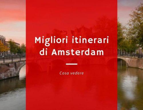 I migliori itinerari di Amsterdam: Cosa vedere e fare
